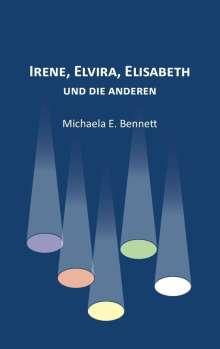 Michaela E. Bennett: Irene, Elvira, Elisabeth - und die anderen, Buch