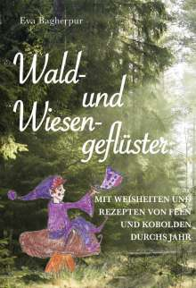 Eva Bagherpur: Wald- und Wiesengeflüster, Buch