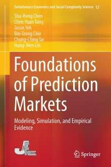 Shu-Heng Chen: Foundations of Prediction Markets, Buch