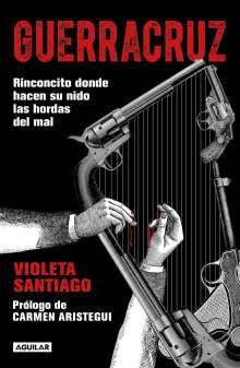 Violeta Santiago: Guerracruz: Rinconcito Donde Hacen Su Nido Las Hordas del Mal / Guerracruz: The Corner Where Evil Makes Its Nest, Buch