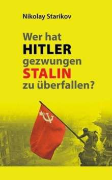 Nikolay Starikov: Wer hat Hitler gezwungen Stalin zu überfallen?, Buch