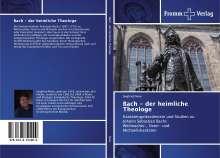 Siegfried Meier: Bach - der heimliche Theologe, Buch