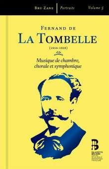 Fernand de la Tombelle (1854-1928): Orchesterwerke,Kammermusik,Chorwerke, 3 CDs