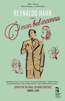 Reynaldo Hahn (1875-1947): O mon bel inconnu, CD