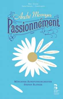 Andre Messager (1853-1929): Passionnement, CD