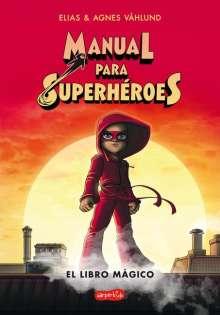Elias Våhlund: Manual Para Superhéroes. El Libro Mágico: (superheroes Guide: The Magic Book - Spanish Edition), Buch