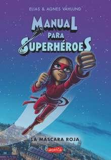 Elias Våhlund: Manual Para Superhéroes. La Máscara Roja: (superheroes Guide: The Red Mask - Spanish Edition), Buch