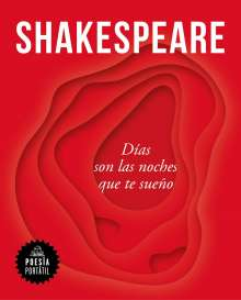 William Shakespeare: Días Son Las Noches Que Te Sueño / Nights Become Days When I Dream of You, Buch