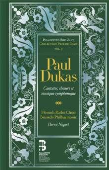 Paul Dukas (1865-1935): Collection Prix de Rome - Kantaten, Chormusik & Symphonische Werke, 2 CDs