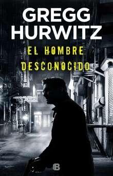 Gregg Hurwitz: El Hombre Desconocido / The Nowhere Man, Buch