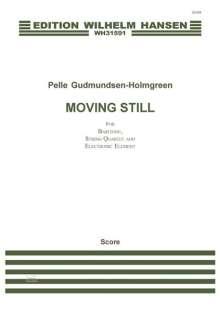 Pelle Gudmundsen-Holmgreen: Moving Still (Score), Noten