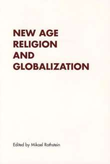 Mikael Rothstein: New Age Religion and Globalization, Buch