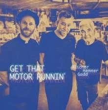 Michael Blicher & Dan Hemmer: Get That Motor Runnin', LP