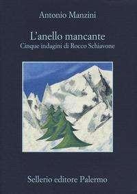 Antonio Manzini: L'anello mancante. Cinque indagini di Rocco Schiavone, Buch