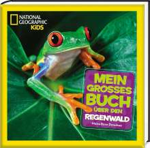 Moira Rose Donohue: Mein großes Buch über den Regenwald, Buch