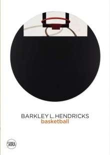 Barkley L. Hendricks: Basketball, Buch