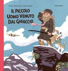 Martin Baltscheit: Il piccolo Uomo venuto dal ghiaccio, Buch