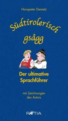 Hanspeter Demetz: Südtirolerisch gsagg, Buch