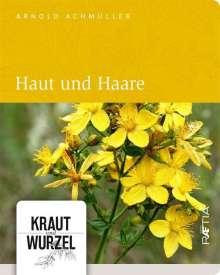 Arnold Achmüller: Haut und Haare, Buch