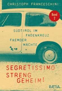 Christoph Franceschini: Segretissimo, streng geheim!, Buch