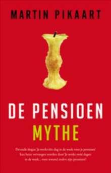 De pensioenmythe / druk 1, Buch