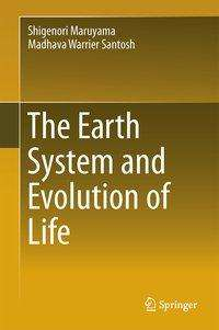 Shigenori Maruyama: The Earth System and Evolution of Life, Buch