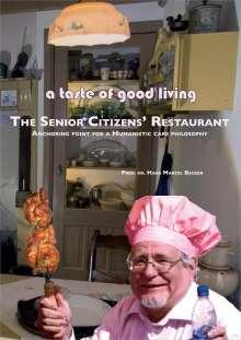 Hans Marcel Becker: A Taste of Good Living: The Senior Citizens' Restaurant, Buch
