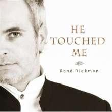 Rene Diekman: He Touched Me, CD