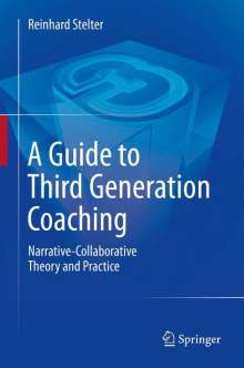 Reinhard Stelter: A Guide to Third Generation Coaching, Buch