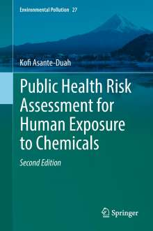 Kofi Asante-Duah: Public Health Risk Assessment for Human Exposure to Chemicals, Buch