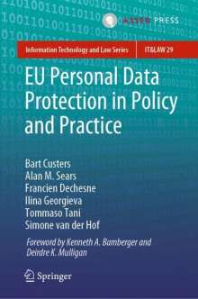 Bart Custers: EU Personal Data Protection in Policy and Practice, Buch