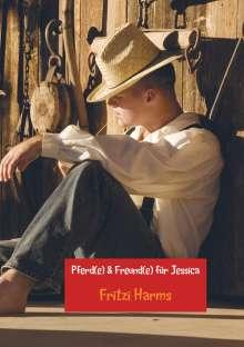 Fritzi Harms: Pferd(e) & Freund(e) für Jessica, Buch