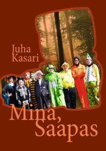 Juha Kasari: Minä, Saapas, Buch
