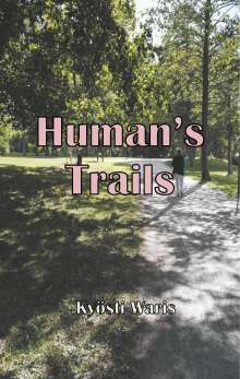Kyösti Waris: Human's Trails, Buch