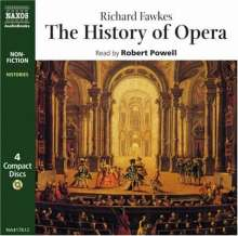 Fawkes,Richard:The History of Opera, 4 CDs