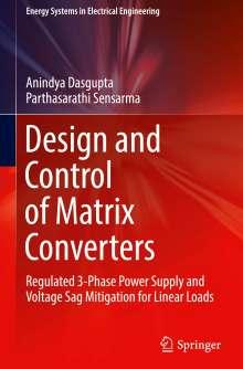 Anindya Dasgupta: Design and Control of Matrix Converters, Buch