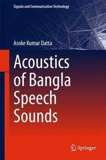 Asoke Kumar Datta: Acoustics Of Bangla Speech Sou, Buch