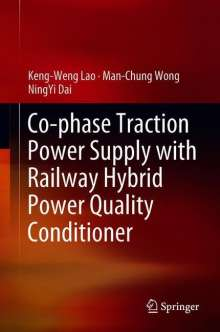 Ningyi Dai: Co-phase Traction Power Supply with Railway Hybrid Power Quality Conditioner, Buch