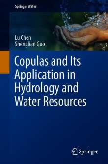 Lu Chen: Copulas and Its Application in Hydrology and Water Resources, Buch
