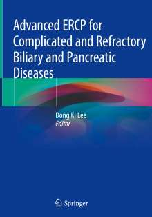 Advanced Ercp for Complicated and Refractory Biliary and Pancreatic Diseases, Buch