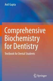 Anil Gupta: Comprehensive Biochemistry for Dentistry, Buch