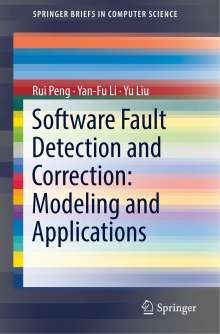 Rui Peng: Software Fault Detection and Correction: Modeling and Applications, Buch
