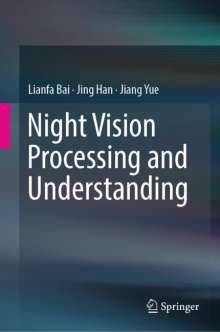 Lianfa Bai: Night Vision Processing and Understanding, Buch
