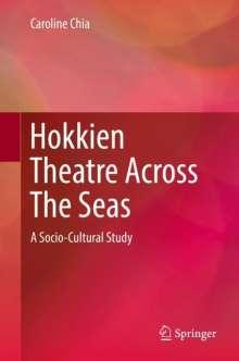 Caroline Chia: Hokkien Theatre Across The Seas, Buch
