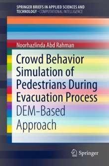 Noorhazlinda Abd Rahman: Crowd Behavior Simulation of Pedestrians During Evacuation Process, Buch
