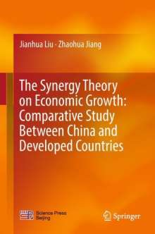 Jianhua Liu: The Synergy Theory on Economic Growth: Comparative Study Between China and Developed Countries, Buch