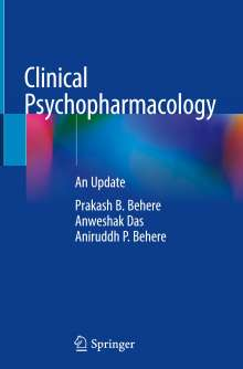 Prakash B. Behere: Clinical Psychopharmacology, Buch