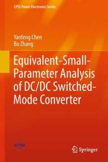 Yanfeng Chen: Equivalent-Small-Parameter Analysis of DC/DC Switched-Mode Converter, Buch