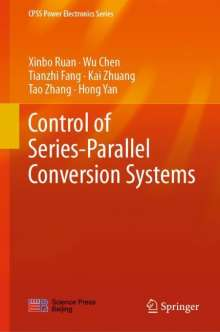 Xinbo Ruan: Control of Series-Parallel Conversion Systems, Buch