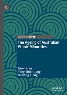 Hoon Han: The Ageing of Australian Ethnic Minorities, Buch